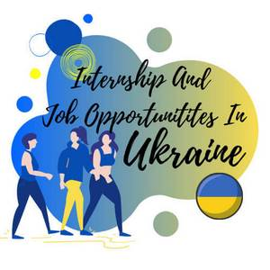 Internships-and-job-Oppurtunities-In-Ukraine
