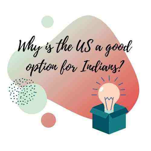 why is the US a good optionfor Indian students