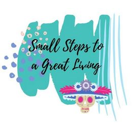 Small Steps to a Great Living